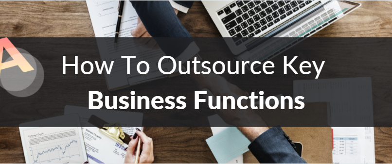 How to outsource key business functions
