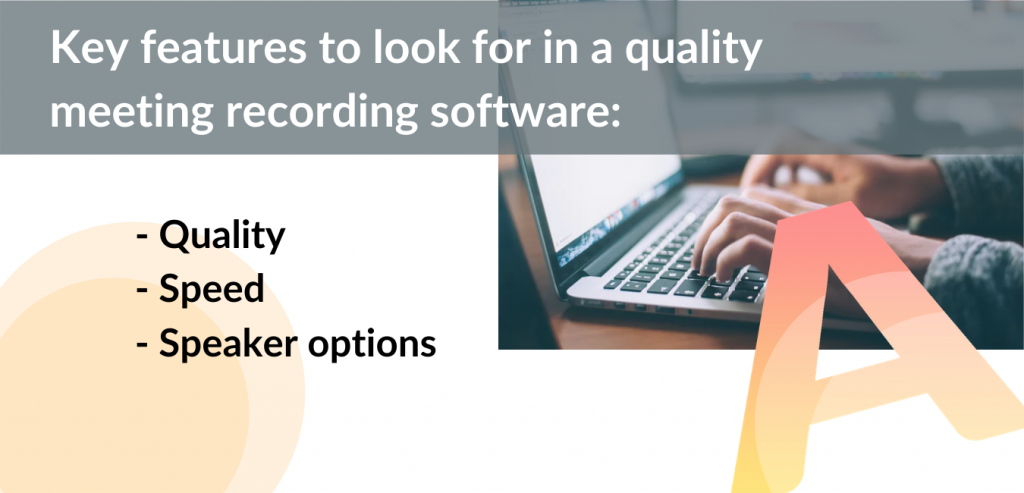key features to look for in a quality meeting recording software