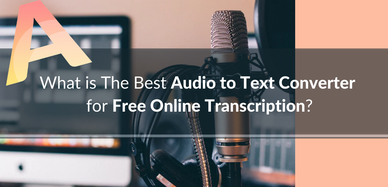 What is the best audio to text converter for free online transcription