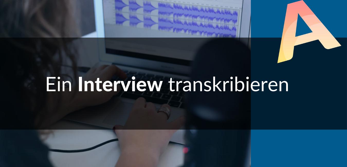Ein interview transkribieren